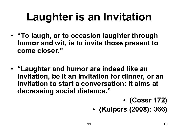 "Laughter is an Invitation • ""To laugh, or to occasion laughter through humor and"