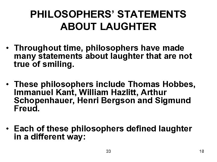 PHILOSOPHERS' STATEMENTS ABOUT LAUGHTER • Throughout time, philosophers have made many statements about laughter