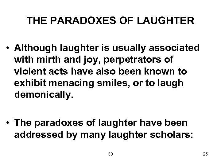 THE PARADOXES OF LAUGHTER • Although laughter is usually associated with mirth and joy,