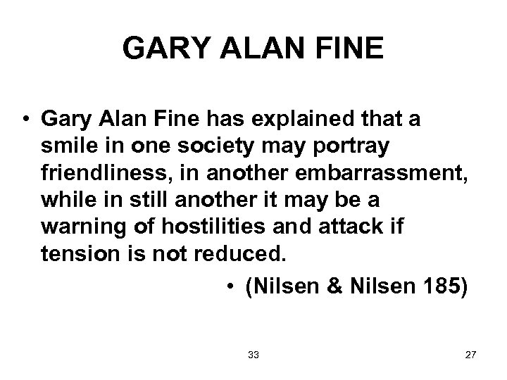 GARY ALAN FINE • Gary Alan Fine has explained that a smile in one