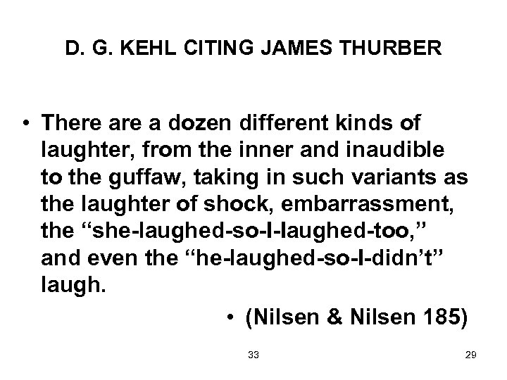 D. G. KEHL CITING JAMES THURBER • There a dozen different kinds of laughter,