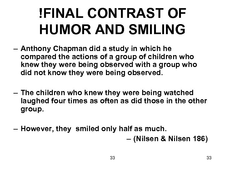 !FINAL CONTRAST OF HUMOR AND SMILING – Anthony Chapman did a study in which