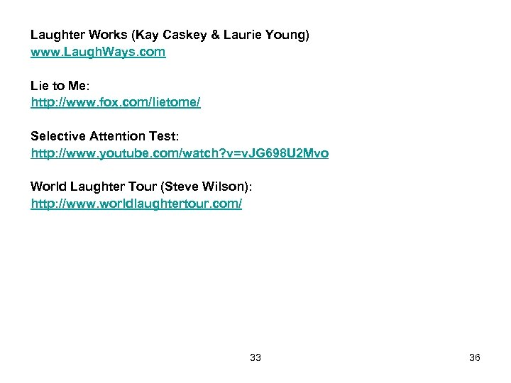 Laughter Works (Kay Caskey & Laurie Young) www. Laugh. Ways. com Lie to Me: