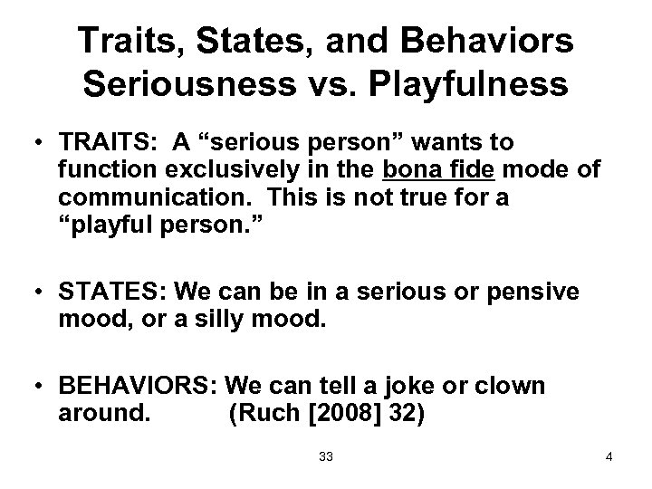 "Traits, States, and Behaviors Seriousness vs. Playfulness • TRAITS: A ""serious person"" wants to"