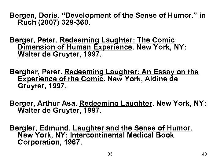 """Bergen, Doris. """"Development of the Sense of Humor. """" in Ruch (2007) 329 -360."""