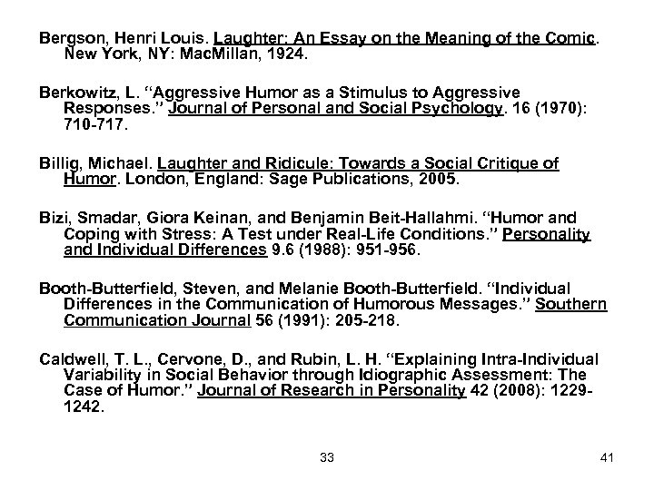 Bergson, Henri Louis. Laughter: An Essay on the Meaning of the Comic. New York,