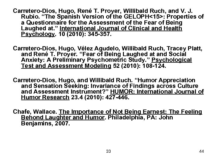 """Carretero-Dios, Hugo, René T. Proyer, Willibald Ruch, and V. J. Rubio. """"The Spanish Version"""