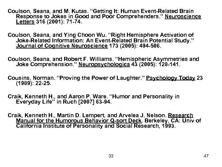 "Coulson, Seana, and M. Kutas. ""Getting It: Human Event-Related Brain Response to Jokes in"