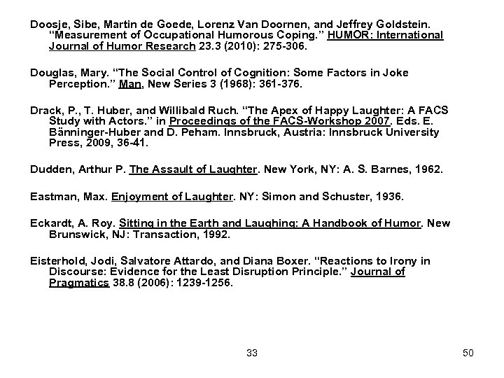 """Doosje, Sibe, Martin de Goede, Lorenz Van Doornen, and Jeffrey Goldstein. """"Measurement of Occupational"""