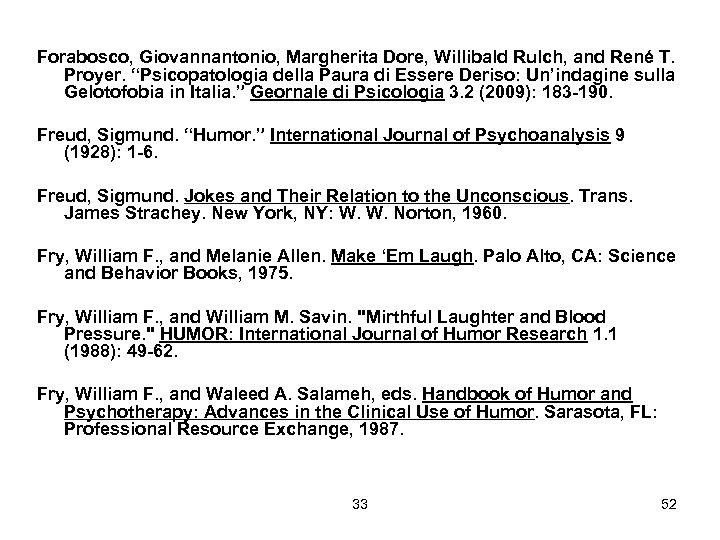 """Forabosco, Giovannantonio, Margherita Dore, Willibald Rulch, and René T. Proyer. """"Psicopatologia della Paura di"""