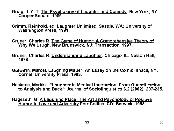 Greig, J. Y. T. The Psychology of Laughter and Comedy. New York, NY: Cooper