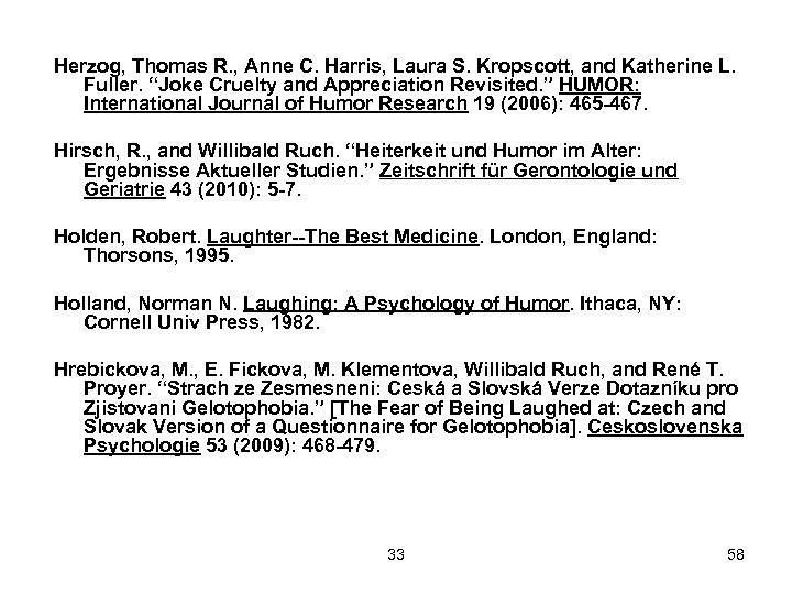 Herzog, Thomas R. , Anne C. Harris, Laura S. Kropscott, and Katherine L. Fuller.