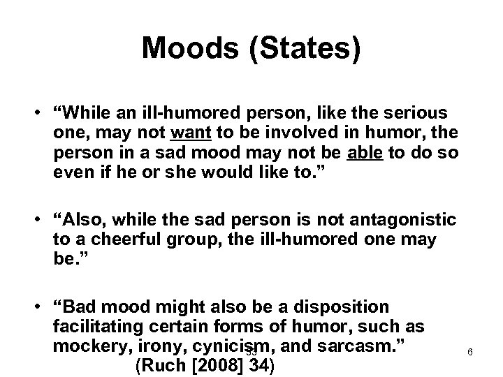 "Moods (States) • ""While an ill-humored person, like the serious one, may not want"