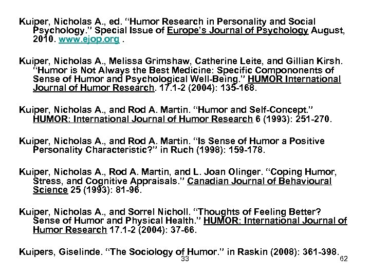 "Kuiper, Nicholas A. , ed. ""Humor Research in Personality and Social Psychology. "" Special"