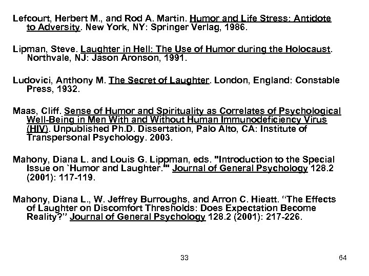 Lefcourt, Herbert M. , and Rod A. Martin. Humor and Life Stress: Antidote to
