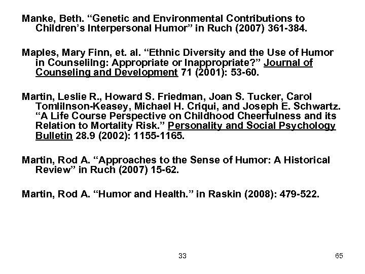 "Manke, Beth. ""Genetic and Environmental Contributions to Children's Interpersonal Humor"" in Ruch (2007) 361"