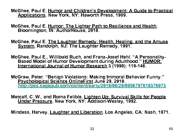 Mc. Ghee, Paul E. Humor and Children's Development: A Guide to Practical Applications. New
