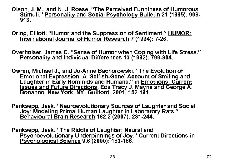 "Olson, J. M. , and N. J. Roese. ""The Perceived Funniness of Humorous Stimuli."