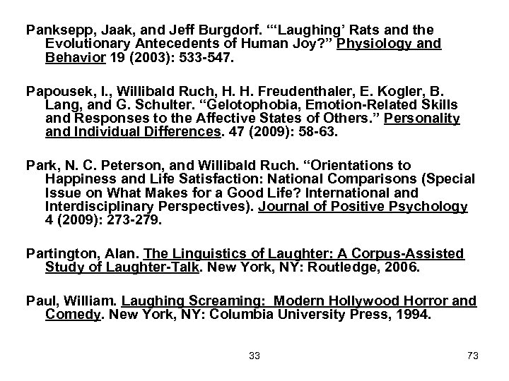 "Panksepp, Jaak, and Jeff Burgdorf. ""'Laughing' Rats and the Evolutionary Antecedents of Human Joy?"
