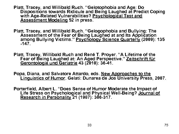 "Platt, Tracey, and Willibald Ruch. ""Gelotophobia and Age: Do Dispositions towards Ridicule and Being"