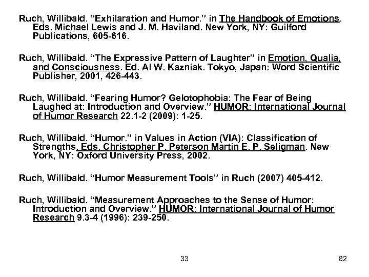 "Ruch, Willibald. ""Exhilaration and Humor. "" in The Handbook of Emotions. Eds. Michael Lewis"