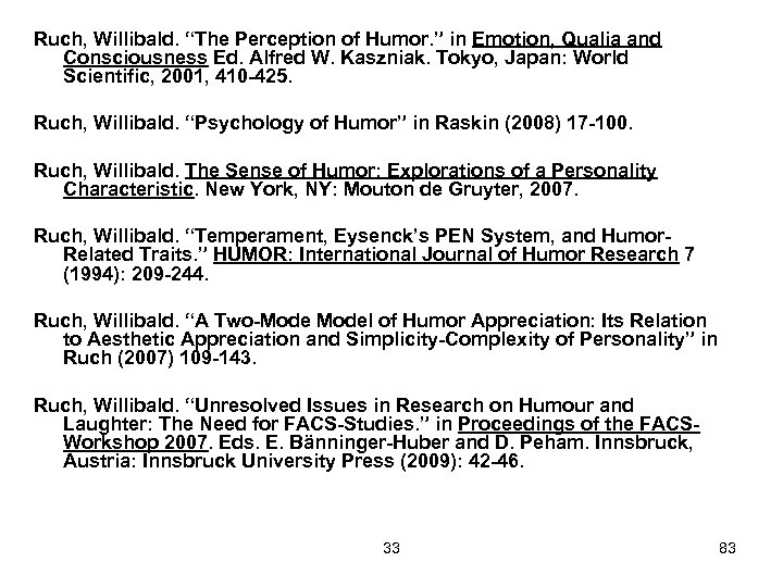 "Ruch, Willibald. ""The Perception of Humor. "" in Emotion, Qualia and Consciousness Ed. Alfred"