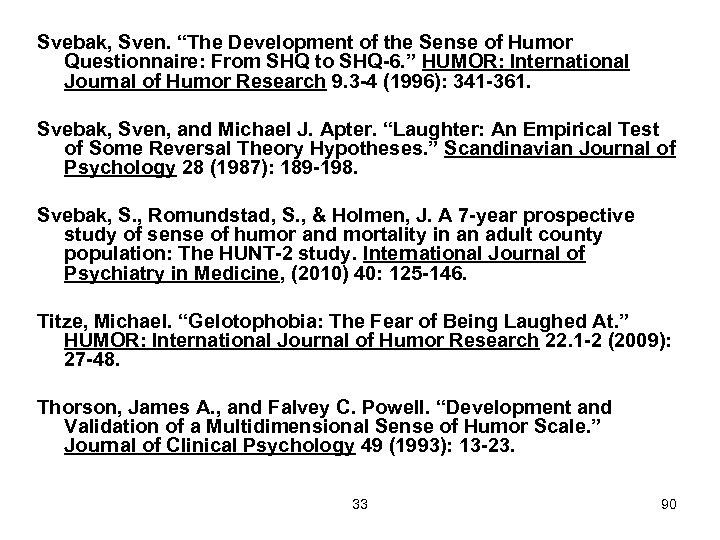 "Svebak, Sven. ""The Development of the Sense of Humor Questionnaire: From SHQ to SHQ-6."