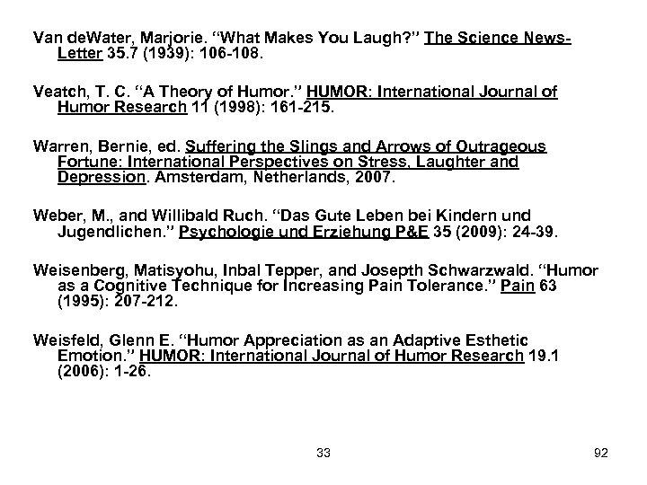 "Van de. Water, Marjorie. ""What Makes You Laugh? "" The Science News. Letter 35."