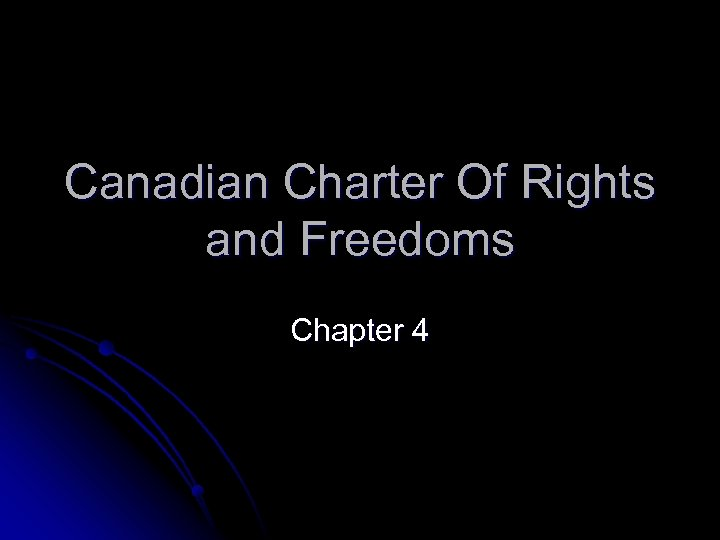 Canadian Charter Of Rights and Freedoms Chapter 4