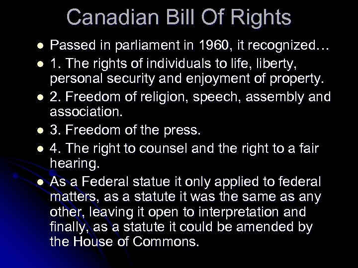 Canadian Bill Of Rights l l l Passed in parliament in 1960, it recognized…