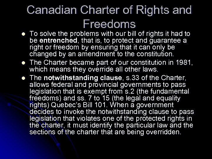 Canadian Charter of Rights and Freedoms l l l To solve the problems with