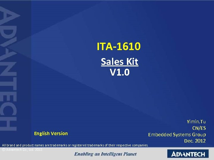 ITA-1610 Sales Kit V 1. 0 English Version Yimin. Tu CN/ES Embedded Systems Group