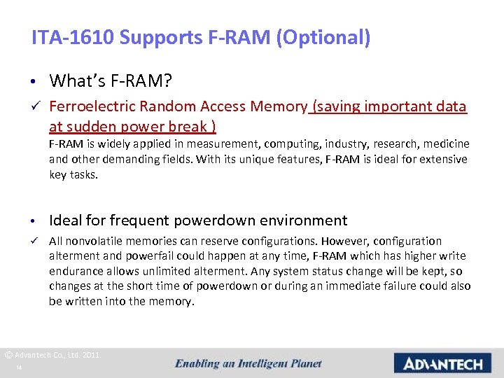 ITA-1610 Supports F-RAM (Optional) • What's F-RAM? ü Ferroelectric Random Access Memory (saving important