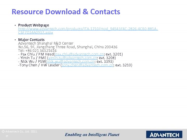 Resource Download & Contacts • Product Webpage http: //www. advantech. com/products/ITA-1710/mod_94543 F 4 C-2826