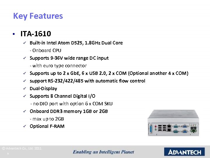 Key Features • ITA-1610 ü ü ü ü Built-in Intel Atom D 525, 1.