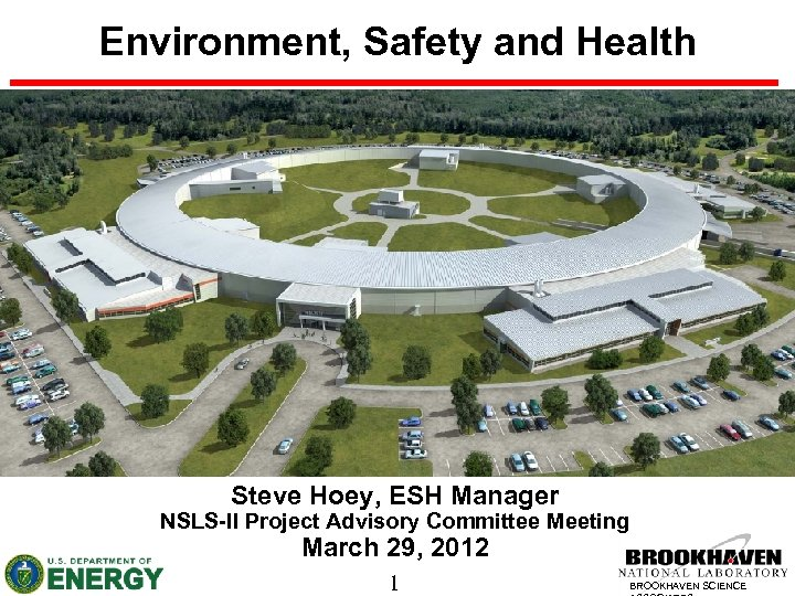 Environment, Safety and Health Steve Hoey, ESH Manager NSLS-II Project Advisory Committee Meeting March