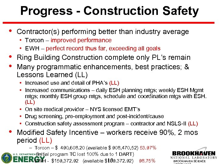 Progress - Construction Safety • • Contractor(s) performing better than industry average • Torcon
