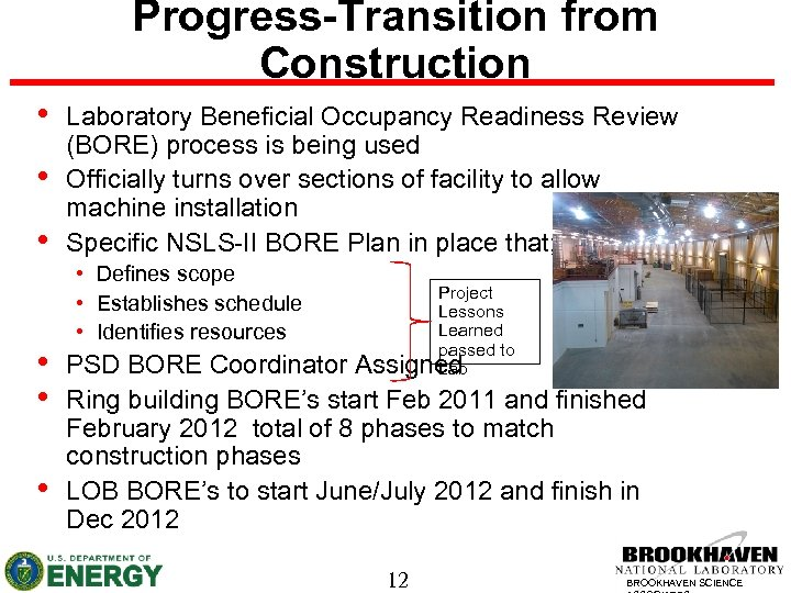Progress-Transition from Construction • • • Laboratory Beneficial Occupancy Readiness Review (BORE) process is