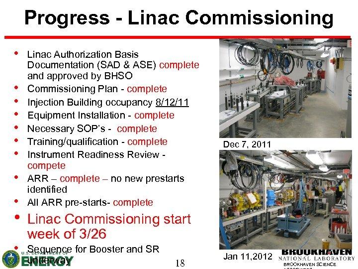 Progress - Linac Commissioning • • • Linac Authorization Basis Documentation (SAD & ASE)
