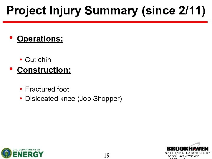Project Injury Summary (since 2/11) • • Operations: • Cut chin Construction: • Fractured