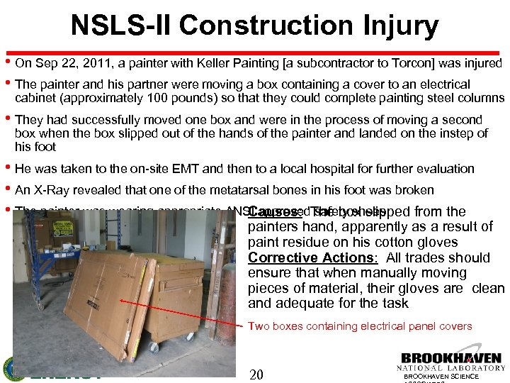 NSLS-II Construction Injury • On Sep 22, 2011, a painter with Keller Painting [a