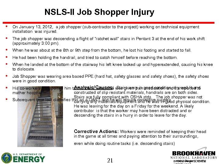 Injury NSLS-II Job Shopper Injury • On January 13, 2012, a job shopper (sub-contractor