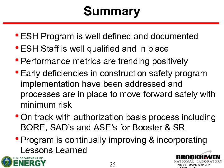 Summary • ESH Program is well defined and documented • ESH Staff is well