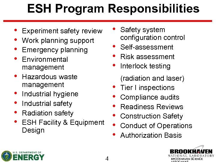 ESH Program Responsibilities • • • • 4 Safety system configuration control Self-assessment Risk