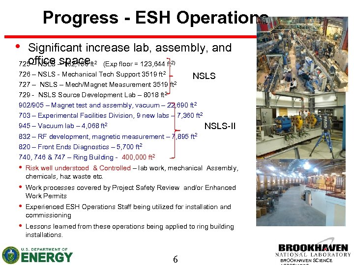 Progress - ESH Operations • Significant increase lab, assembly, and office space 725 –