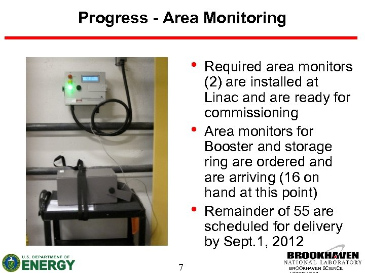 Progress - Area Monitoring • • • 7 Required area monitors (2) are installed