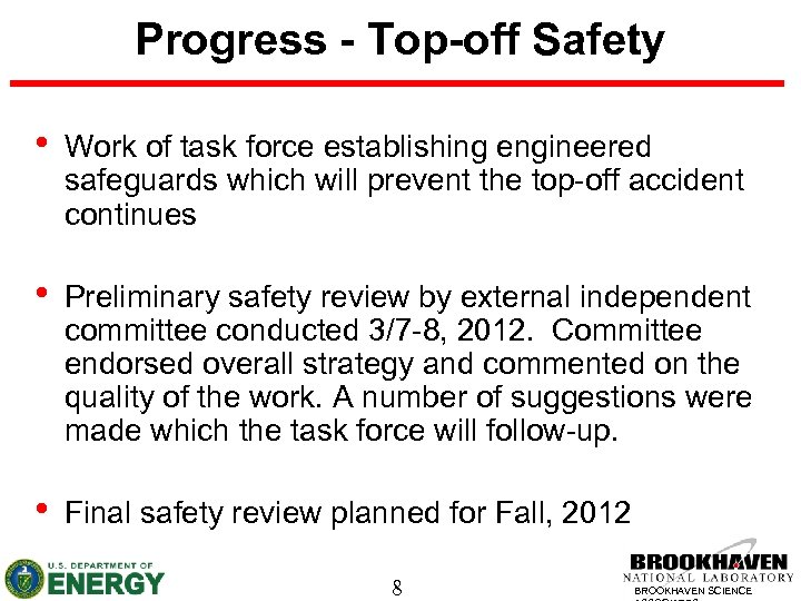 Progress - Top-off Safety • Work of task force establishing engineered safeguards which will
