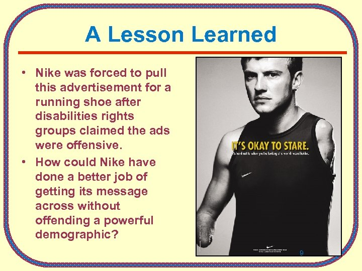 A Lesson Learned • Nike was forced to pull this advertisement for a running