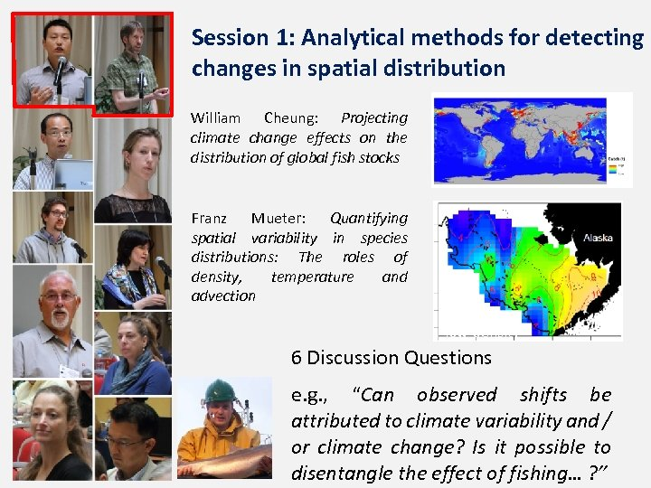 Session 1: Analytical methods for detecting changes in spatial distribution William Cheung: Projecting climate