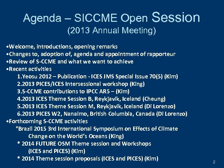 Agenda – SICCME Open Session (2013 Annual Meeting) • Welcome, introductions, opening remarks •